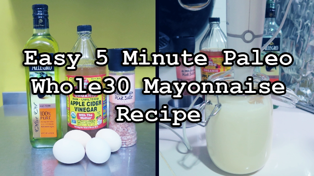 Easy Paleo Mayonnaise Recipe