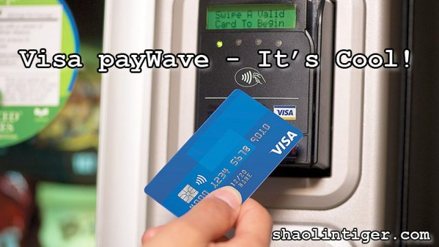 Visa payWave Security - Yes IT IS SAFE And So Convenient